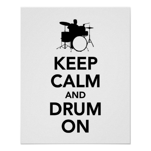 Keep Calm and Drum On Posters