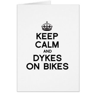 KEEP CALM AND DYKES ON BIKES -.png Greeting Card