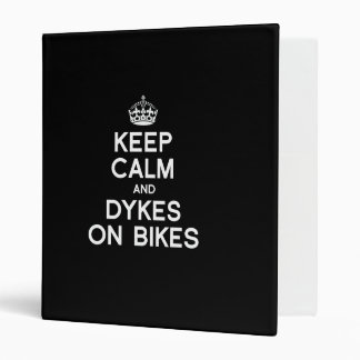 KEEP CALM AND DYKES ON BIKES - WHITE -.png Vinyl Binder