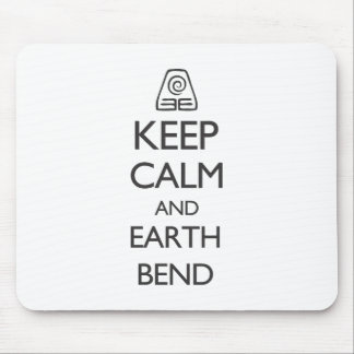 Keep Calm and Earth Bend Mouse Pad