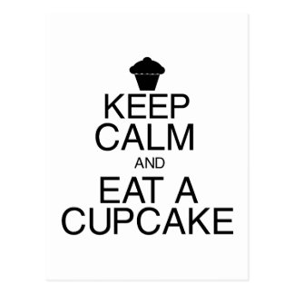 Keep Calm and Eat a Cupcake Postcard