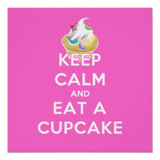 Keep Calm and Eat a Cupcake Poster