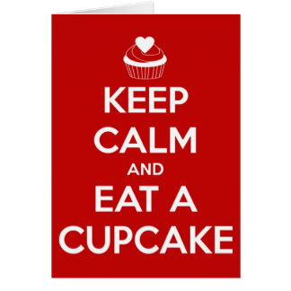 Keep Calm and Eat A Cupcake Red Card