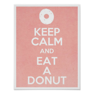 Keep Calm and Eat a Donut Poster