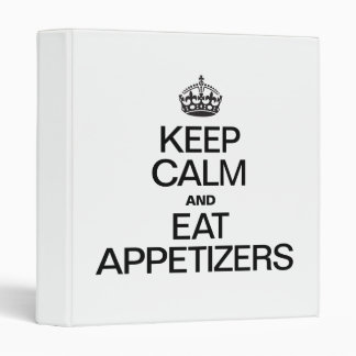 KEEP CALM AND EAT APPETIZERS VINYL BINDER