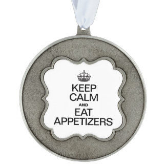 KEEP CALM AND EAT APPETIZERS SCALLOPED PEWTER ORNAMENT