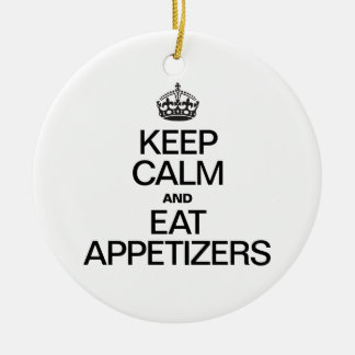 KEEP CALM AND EAT APPETIZERS CHRISTMAS ORNAMENT