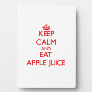 Keep calm and eat Apple Juice Plaque