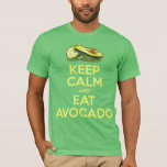 Keep Calm And Eat Avocado T-Shirt