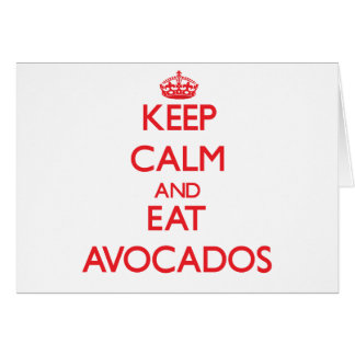 Keep calm and eat Avocados Card