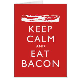 Keep Calm and Eat Bacon Cards