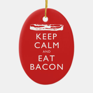 Keep Calm and Eat Bacon Ceramic Ornament