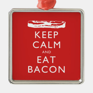 Keep Calm and Eat Bacon Metal Ornament