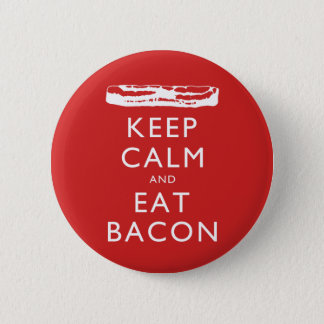 Keep Calm and Eat Bacon Pinback Button