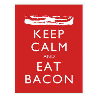Keep Calm and Eat Bacon Post Cards
