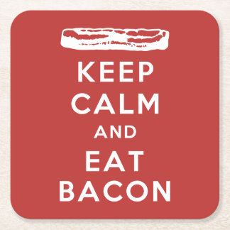 Keep Calm and Eat Bacon Square Paper Coaster