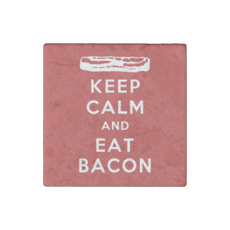 Keep Calm and Eat Bacon Stone Magnet