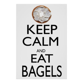 Keep Calm and Eat Bagels Poster