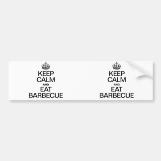 KEEP CALM AND EAT BARBECUE BUMPER STICKERS