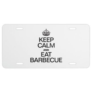 KEEP CALM AND EAT BARBECUE LICENSE PLATE