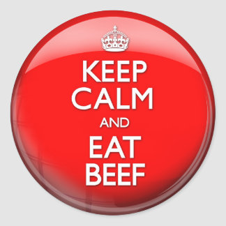 Keep Calm and Eat Beef (Carry On) Classic Round Sticker