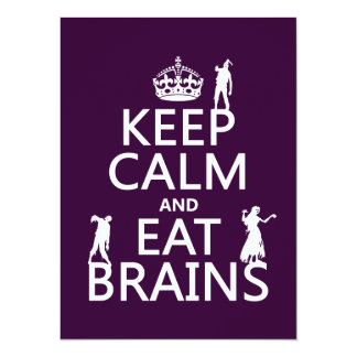 Keep Calm and Eat Brains (zombies) (any color) 5.5x7.5 Paper Invitation Card