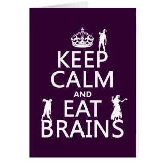 Keep Calm and Eat Brains (zombies) (any color) Card