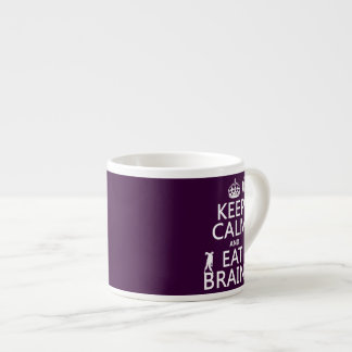 Keep Calm and Eat Brains (zombies) (any color) Espresso Cup