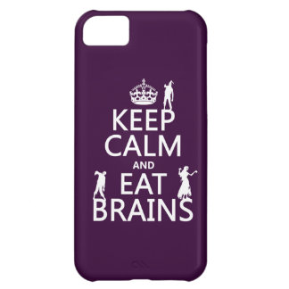 Keep Calm and Eat Brains (zombies) (any color) iPhone 5C Case