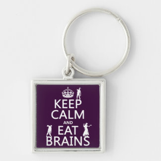 Keep Calm and Eat Brains (zombies) (any color) Key Chains