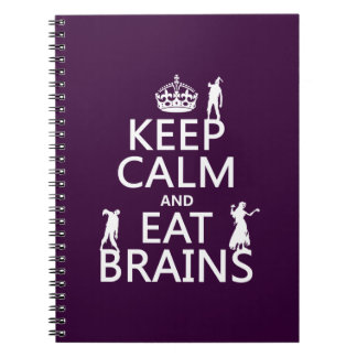 Keep Calm and Eat Brains (zombies) (any color) Spiral Notebook