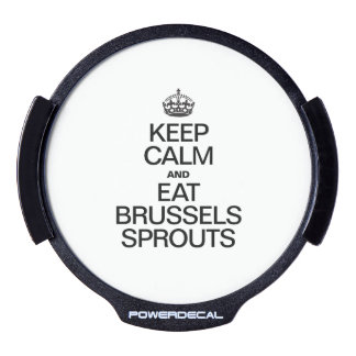 KEEP CALM AND EAT BRUSSLES SPROUTS LED CAR DECAL