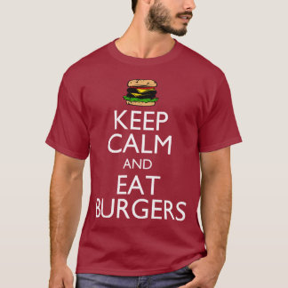 Keep Calm and Eat Burgers T-Shirt