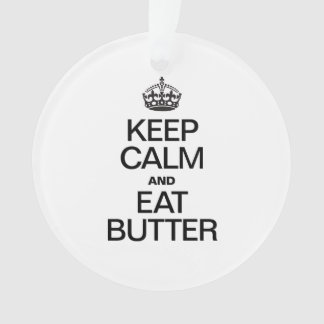 KEEP CALM AND EAT BUTTER