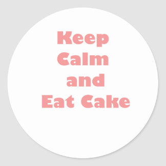 Keep Calm and Eat Cake! Classic Round Sticker