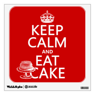 Keep Calm and Eat Cake (customize colors) Wall Decal