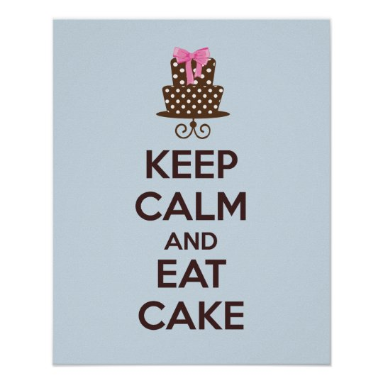 Keep Calm and Eat Cake Poster Print