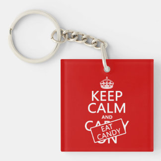 Keep Calm and Eat Candy (customize colors) Keychain