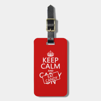 Keep Calm and Eat Candy (customize colors) Luggage Tag