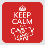 Keep Calm and Eat Candy (customize colors) Square Sticker