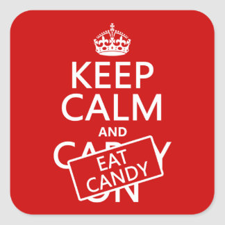 Keep Calm and Eat Candy customize colors Square Stickers