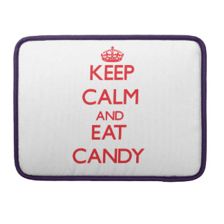 Keep calm and eat Candy MacBook Pro Sleeve
