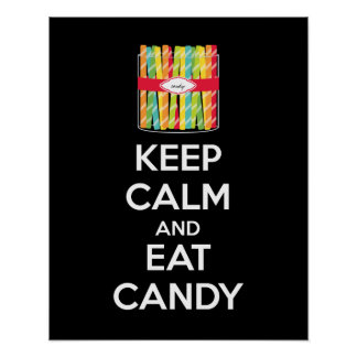 Keep Calm and Eat Candy Poster Print