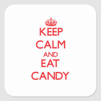 Keep calm and eat Candy Square Sticker