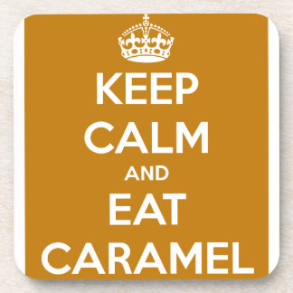 KEEP CALM AND EAT CARAMELS FUNNY SAYINGS DRINK COASTER