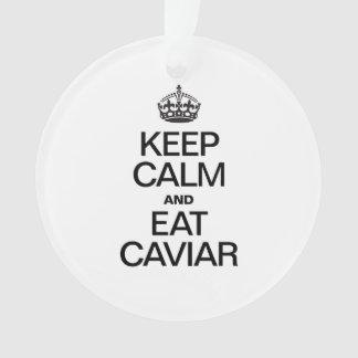 KEEP CALM AND EAT CAVIAR
