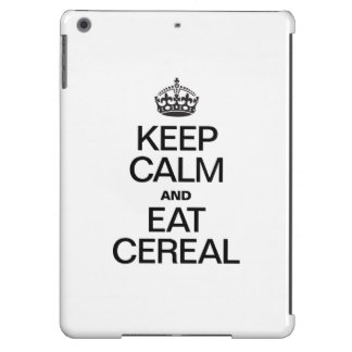 KEEP CALM AND EAT CEREAL CASE FOR iPad AIR