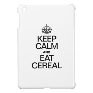 KEEP CALM AND EAT CEREAL CASE FOR THE iPad MINI