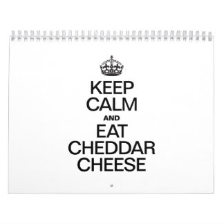 KEEP CALM AND EAT CHEDDAR CHEESE CALENDAR