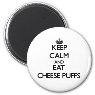 Keep calm and eat Cheese Puffs 2 Inch Round Magnet